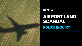 Federal Police to ask ICAC if Daryl Maguire had any involvement in airport land deal   ABC News