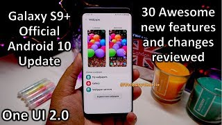 Galaxy S9+ Official Android 10 update 30 NEW awesome features and changes One UI 2.0