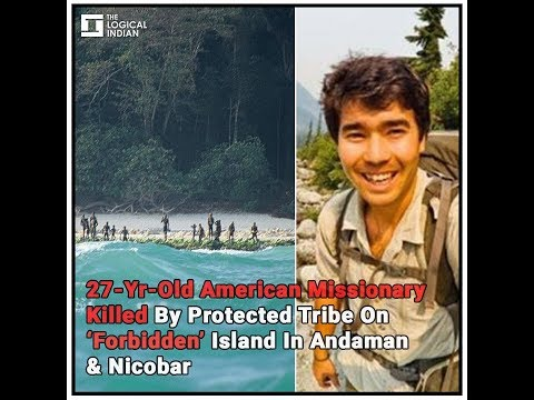 27-Yr-Old American Missionary Killed By Protected Tribe On 'Forbidden' Island In Andaman & Nicobar