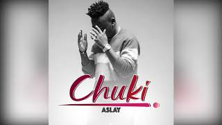 Aslay-Chuki(Official Audio)