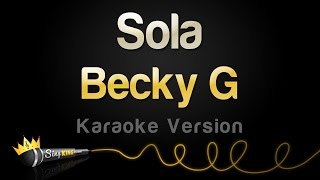 Video Becky G - Sola (Karaoke Version) download MP3, 3GP, MP4, WEBM, AVI, FLV Juli 2018