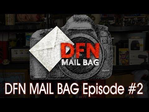 DFN mail bag Episode 2 - DSLR FILM NOOB