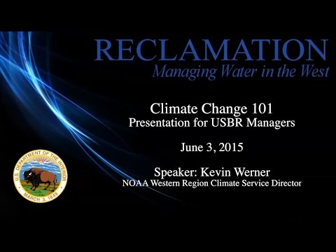 Climate Change 101 for USBR Managers