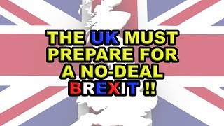 Preparing for a 'no deal' Brexit must be the UK priority!