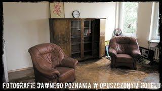 Fotografie Dawnego Poznania W Opuszczonym Hotelu |Urbex #128|