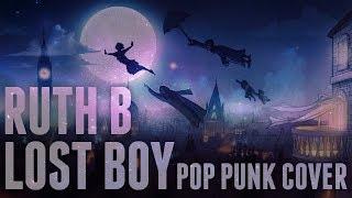 "Ruth B - Lost Boys (Punk Goes Pop Style Cover) ""Pop Punk"""