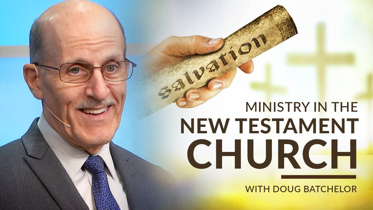 """Ministry in the New Testament Church"" with Doug Batchelor (Amazing Facts)"