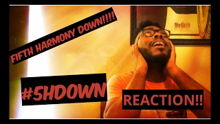 FIFTH HARMONY DOWN!!(REACTION)!!!!
