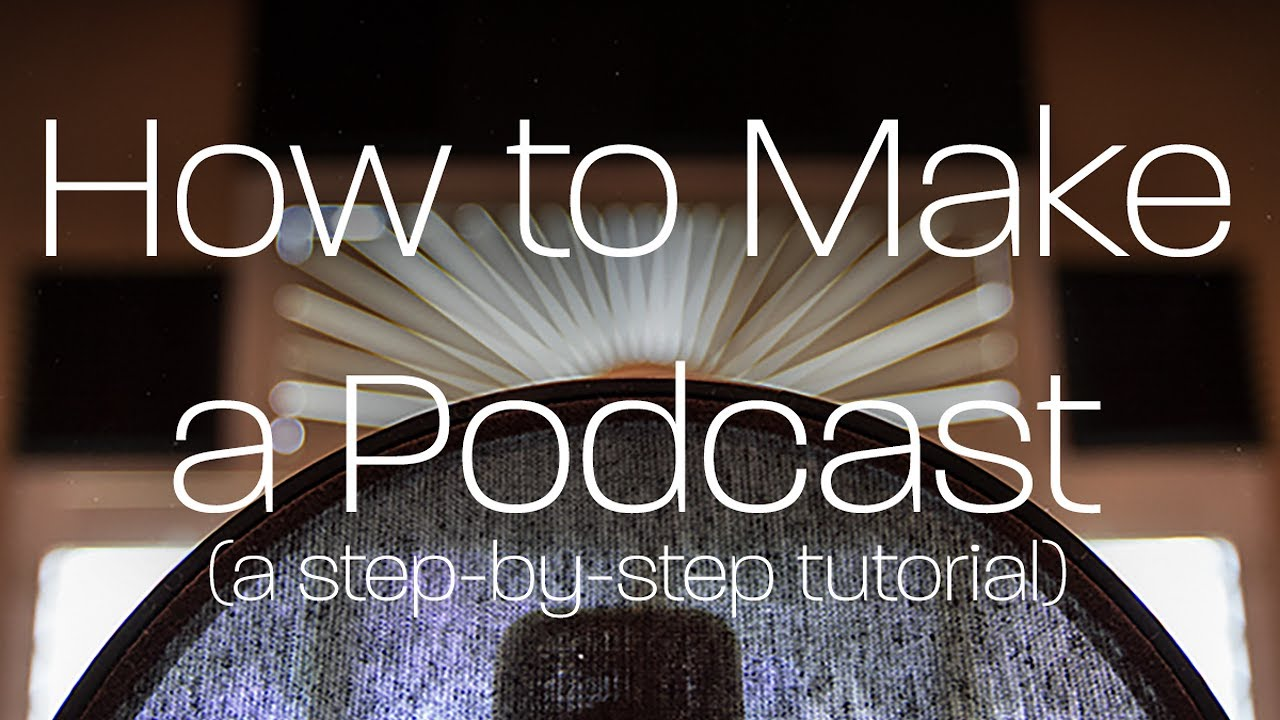 podcast on how to make a podcast