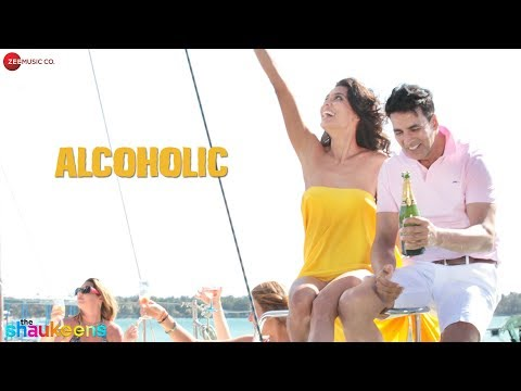 *EXCLUSIVE* Alcoholic Full   The Shaukeens  Yo Yo Honey Singh  Akshay Kumar & Lisa Haydon