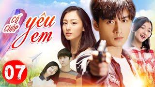 Phim Bộ Hay 2020 | CỐ CHẤP YÊU EM - Tập 07 | Phim Ngôn Tình Trung Quốc 2020