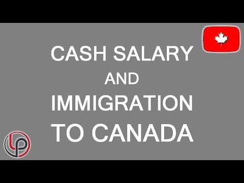 Working For Cash And Immigrating To Canada. How To Avoid Issues. LP Group