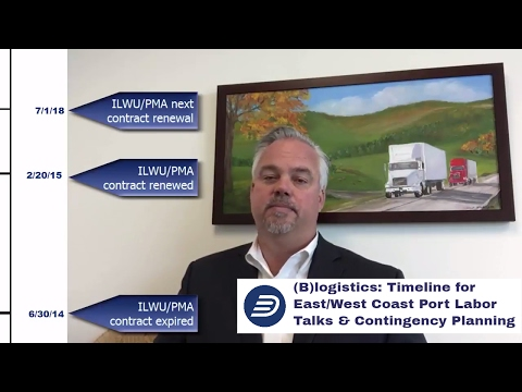 (B)logistics: Timeline for East/West Coast Port Labor Talks & Contingency Planning
