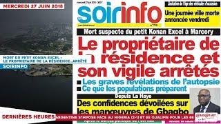 Le Titrologue du 27 Juin 2018 : Mort du petit Konan Excel, le propriétaire de la résidence arrêté