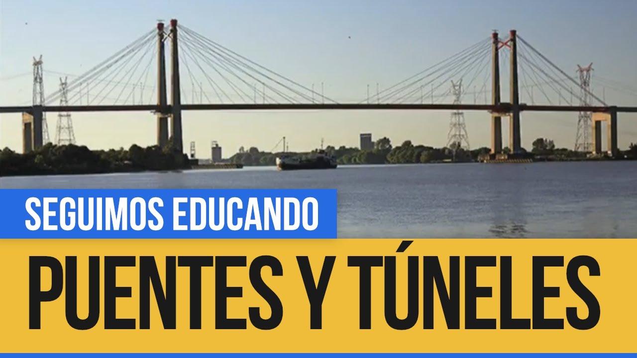 Puentes y túneles - Seguimos educando