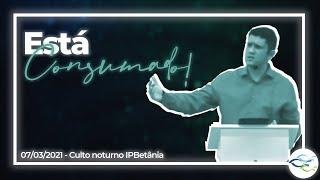 Culto Dominical (Vespertino) - 07/03/2021