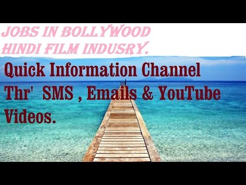 Jobs In Bollywood -  Hindi Film Industry Mumbai . Quick Information Channel.