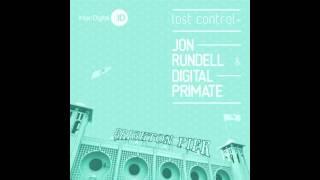 Jon Rundell & Digital Primate -- Lost Control (Original Mix)