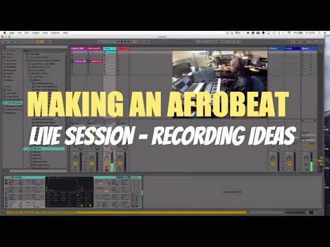 Making an Afrobeat | (Recording Ideas) Live Session