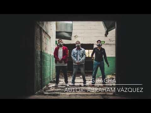 Guacha - Abraham Vazquez (Estudio)
