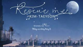 Cover images [VIETSUB] Rescue Me - Taeyeon