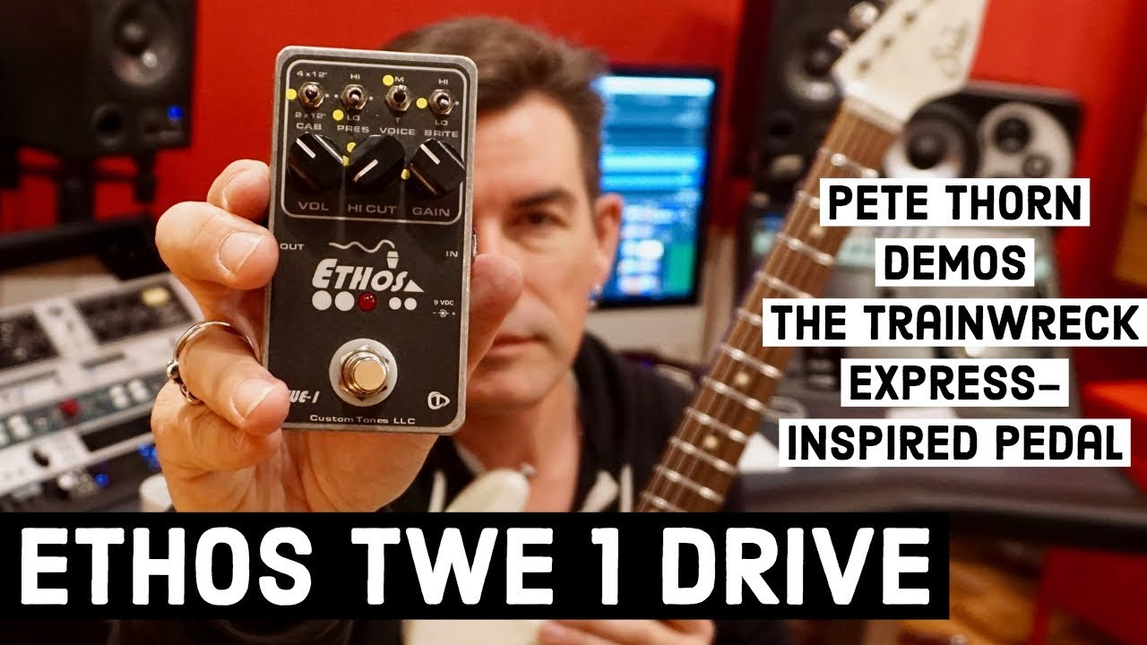 ef58b948cc1 ETHOS TWE 1 TRAINWRECK-STYLE DRIVE.. IN A PEDAL! - YouTube