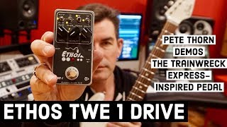 ETHOS TWE 1 TRAINWRECK-STYLE DRIVE.. IN A PEDAL!