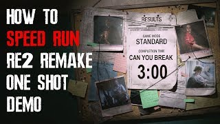 How To Speed Run Resident Evil 2 Remake One Shot Demo | Get Close To 3 Minutes!