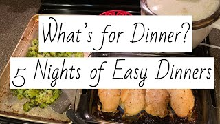 What's For Dinner? | Five Nights of Easy Dinners