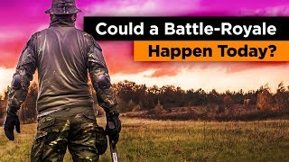 Could a Battle Royale Game Happen in Real Life?