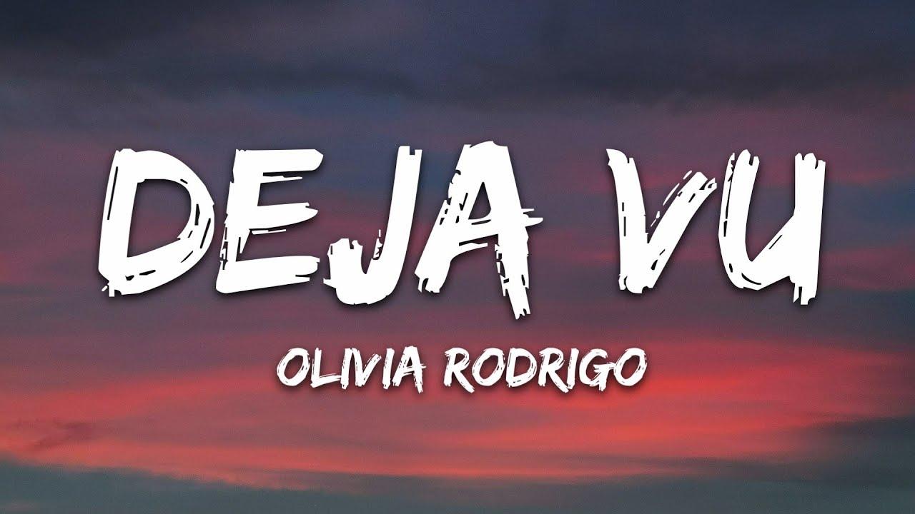 Download Olivia Rodrigo - deja vu (Lyrics)