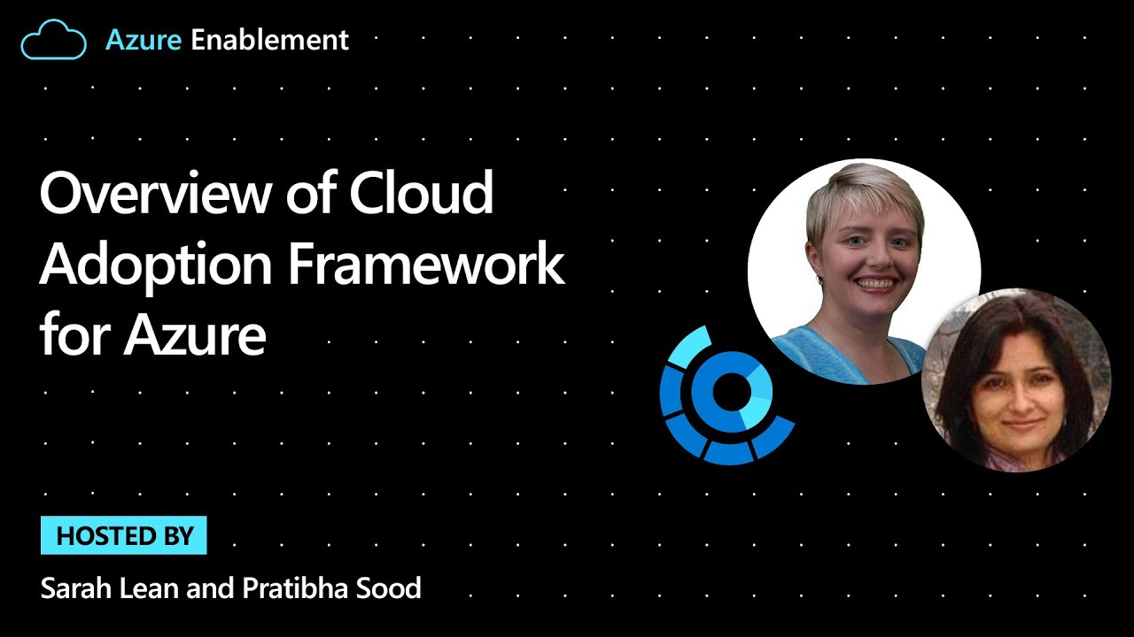 Overview of Cloud Adoption Framework for Azure   Cloud Adoption Framework Series