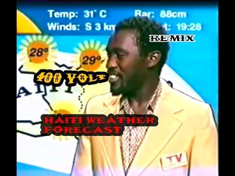 Haiti Weather Forecast 400 volt salegy remix (wawa 2017)
