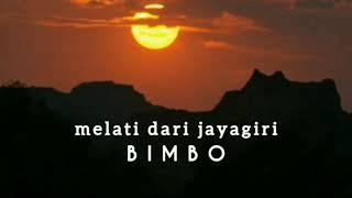 MELATI DARI JAYAGIRI - BIMBO (Iin Parlina) - lirik