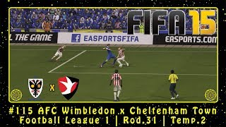 FIFA 15 (PC) Carreira #115 AFC Wimbledon x Cheltenham Town | Football League 1 | Rod.31 | Temp.2
