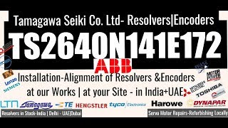 Tamagawa ABB TS2640N141E172 TS 2640 N 141 E 172 Adjust Align Install Servo Repair India +UAE Dubai