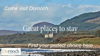 Looking for accommodation in Dornoch? – There's such a great choice