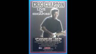 Eric Clapton in Singapore, 2007 Full Concert (Audio Only)