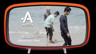 Video Adista - Nadua (Official Music Video) download MP3, 3GP, MP4, WEBM, AVI, FLV Oktober 2018