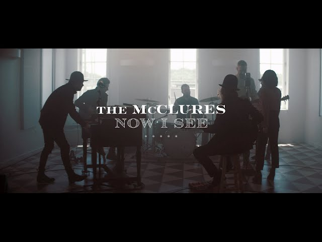 NEW SONG: Now I See - The McClures | Now I See