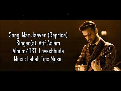 Mar Jaayen ft. Atif Aslam // lyrics // loveshhudha // Tips Music