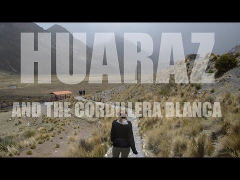 THE GLACIERS IN HUARAZ - PERU | TRAVEL VLOG |