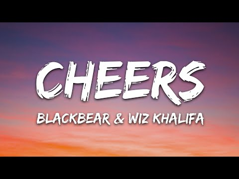 Blackbear Wiz Khalifa - Cheers