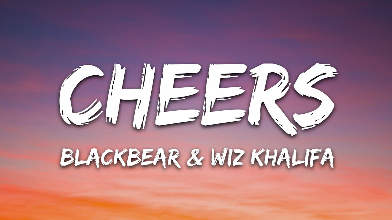 Download Blackbear & Wiz Khalifa - CHEERS (Lyrics)
