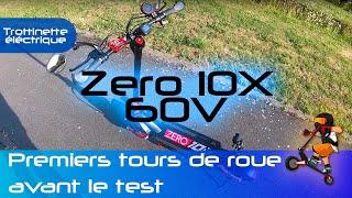 La Zero 10X 60V est arrivée !! - Premiers tours de roues avant le grand test
