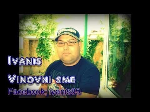 New! Ivanis - Vinovni sme ( Official Cd- Rip )