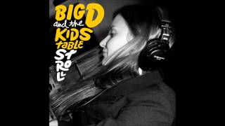 Big d and the kids table - Stroll - Full Album