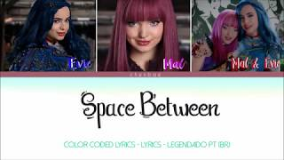SPACE BETWEEN - Descendants 2 - Color Coded English Lyrics (Descendentes 2 - Tradução PT-BR)