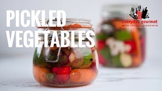 Easy Pickled Vegetables | Everyday Gourmet S7 EP48