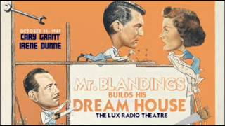 "Part Three: ""Mr. Blandings Builds His Dream House"" (Lux Radio Theater) Cary Grant, Irene Dunne"
